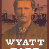 Tix On Sale: Wyatt Earp Expert to Tell All at Hart Mansion