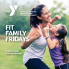 Fit Family Fridays Still Going Strong at SCV YMCA