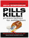 Aug. 27: Prescription to Addiction: Pills Kill