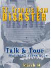 March 14: Annual St. Francis Dam Talk & Tour