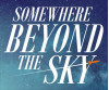 Feb. 13, 14: Audition for CTG Production of 'Somewhere Beyond the Sky'