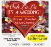 Sept. 28: Le Chene Hosts 'Ooh La La, It's a Wedding!' Dinner Theater