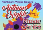 Northpark Village Square Presents 'Autumn Nights' Concerts