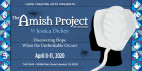 April 8, 10 & 11: 'The Amish Project' to be Staged at The Main