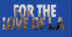 The Music Center Launches 'For the Love of L.A.'