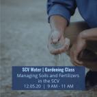 SCV Water Takes On Proper Soils, Fertilizers at Next Virtual Gardening Class