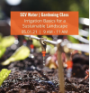 SCV Water's Virtual Gardening Class to Highlight Irrigation Basics for a Sustainable Landscape