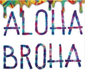 Aloha Broha exhibit at The MAIN