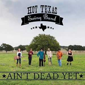 Hot Texas Swing Band Ain't Dead Yet cover