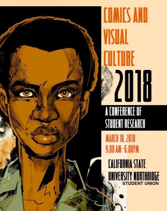 Comics and Visual Culture Symposium at CSUN March 10, 2018