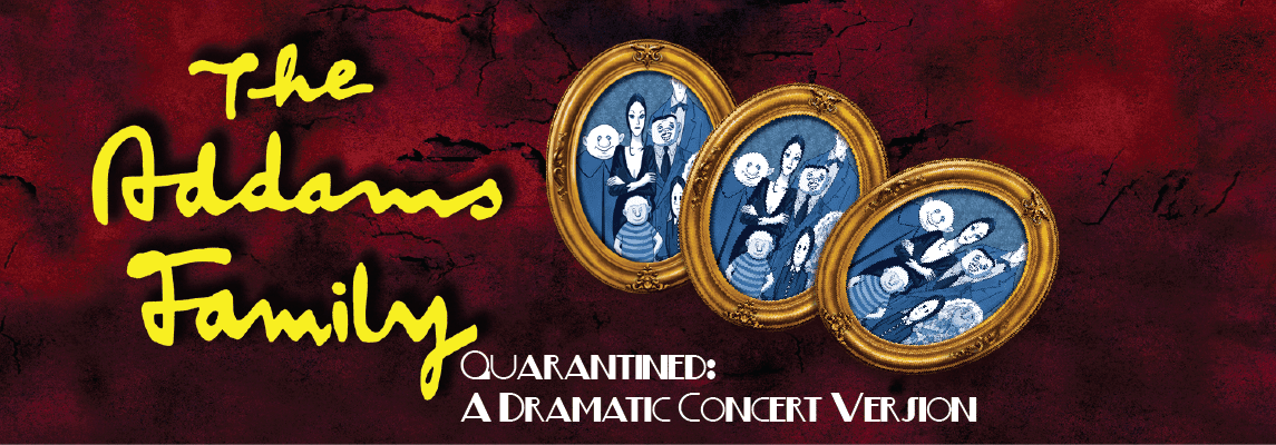 """May 7-9: COC Theatre Presents, """"The Addams Family Quarantined Concert Version"""" - SCVNews.com"""